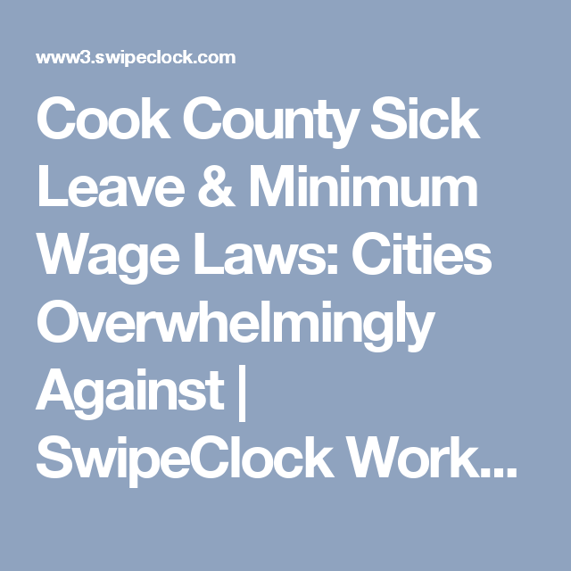Cook County Sick Leave & Minimum Wage Laws: Cities Overwhelmingly Against | SwipeClock Workforce ...