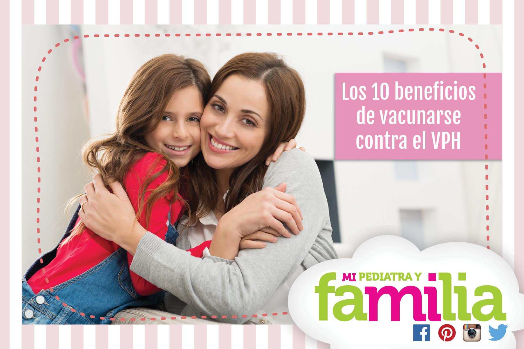 Mi Pediatra y Familia - Los 10 beneficios de vacunarse contra el VPH #mipediatrayfamilia #queremosniñossaludables
