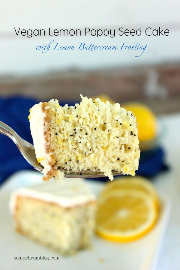 Vegan Lemon Poppy Seed Cake with Lemon Buttercream Frosting #lemonbuttercream