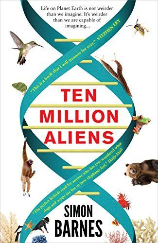 Ten Million Aliens: A journey through our strange planet by Simon Barnes, http://www.amazon.co.uk/dp/B00K1GBDG8/ref=cm_sw_r_pi_dp_n7QSvb0YJEMGR