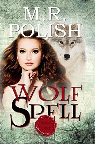 Wolf Spell (Wolf Trilogy Book 1) by M.R. Polish https://www.amazon.com/dp/B00AOCCDFO/ref=cm_sw_r_pi_dp_x_oclqzbKRVSK6F