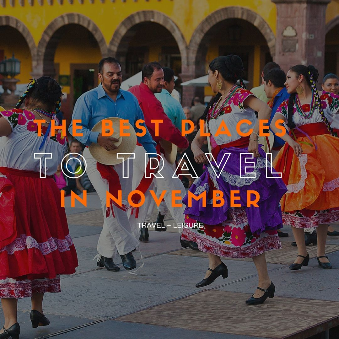 Best Quiet Places To Travel: The Best Places To Travel In November
