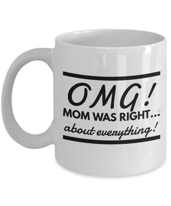 Mom Coffee Mug  OMG Mom Was Right About by MugsAndMoreGifts