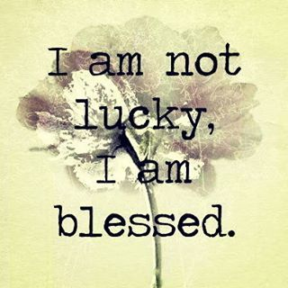 I Am Not Lucky I Am Blessed Love Life Inspiration Motivation Quotes Live Life Happy Words Inspirational Quotes