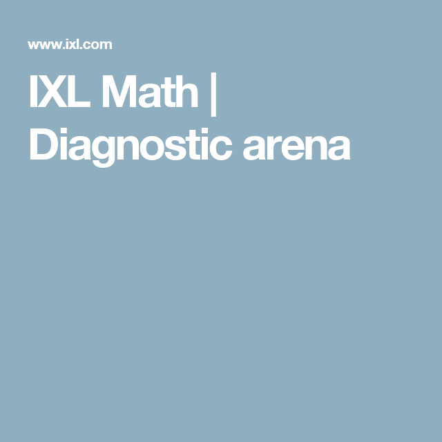 IXL Math Diagnostic arena Ixl math, Math about me