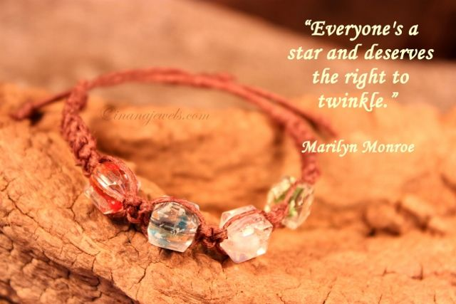 """Everyone's a star and deserves the right to twinkle.""  ~  Marilyn Monroe"