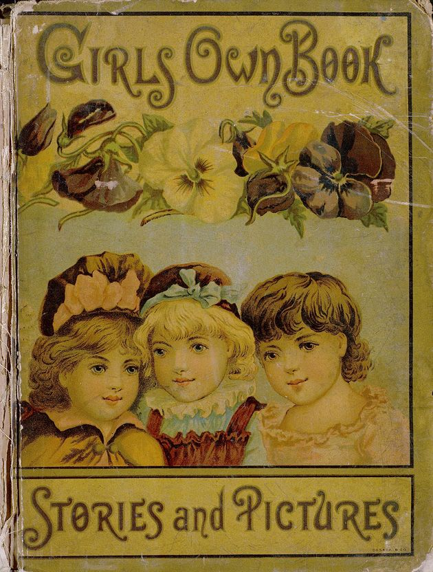 """Girls Own Book: Stories & Pictures"" (1888) Published By R Worthington"