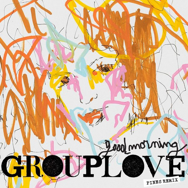 """""""Good Morning - PINES Remix"""" by Grouplove Pines added to Discover Weekly playlist on Spotify"""