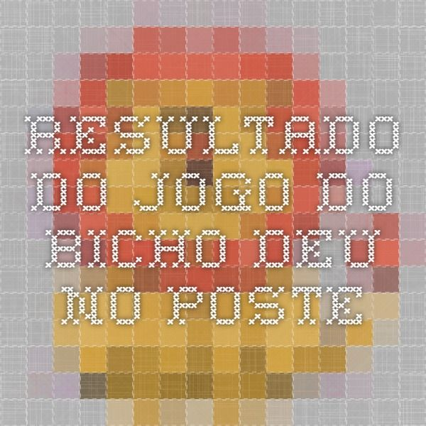 Resultado Do Jogo Do Bicho Deu No Poste Poster Jogo De Bicho