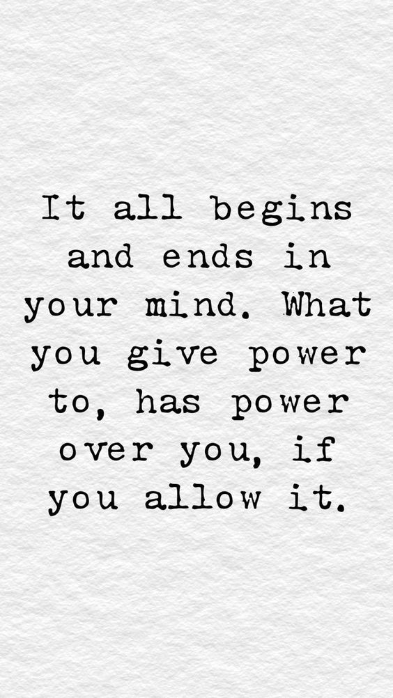 It all begins and ends in your mind Quote