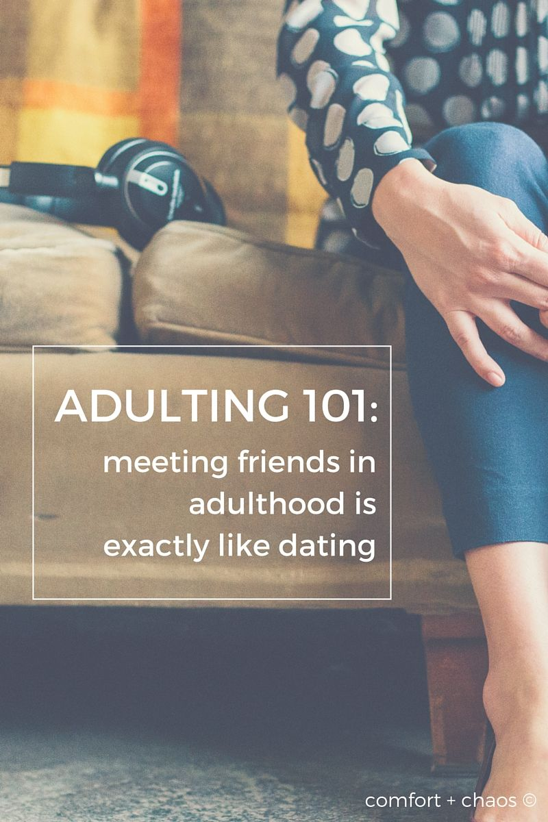 Making Friends In Your 20s 30s And All Through Adulthood Why Its