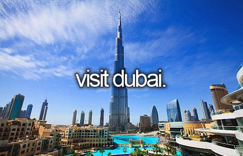 bucket list: visit dubai