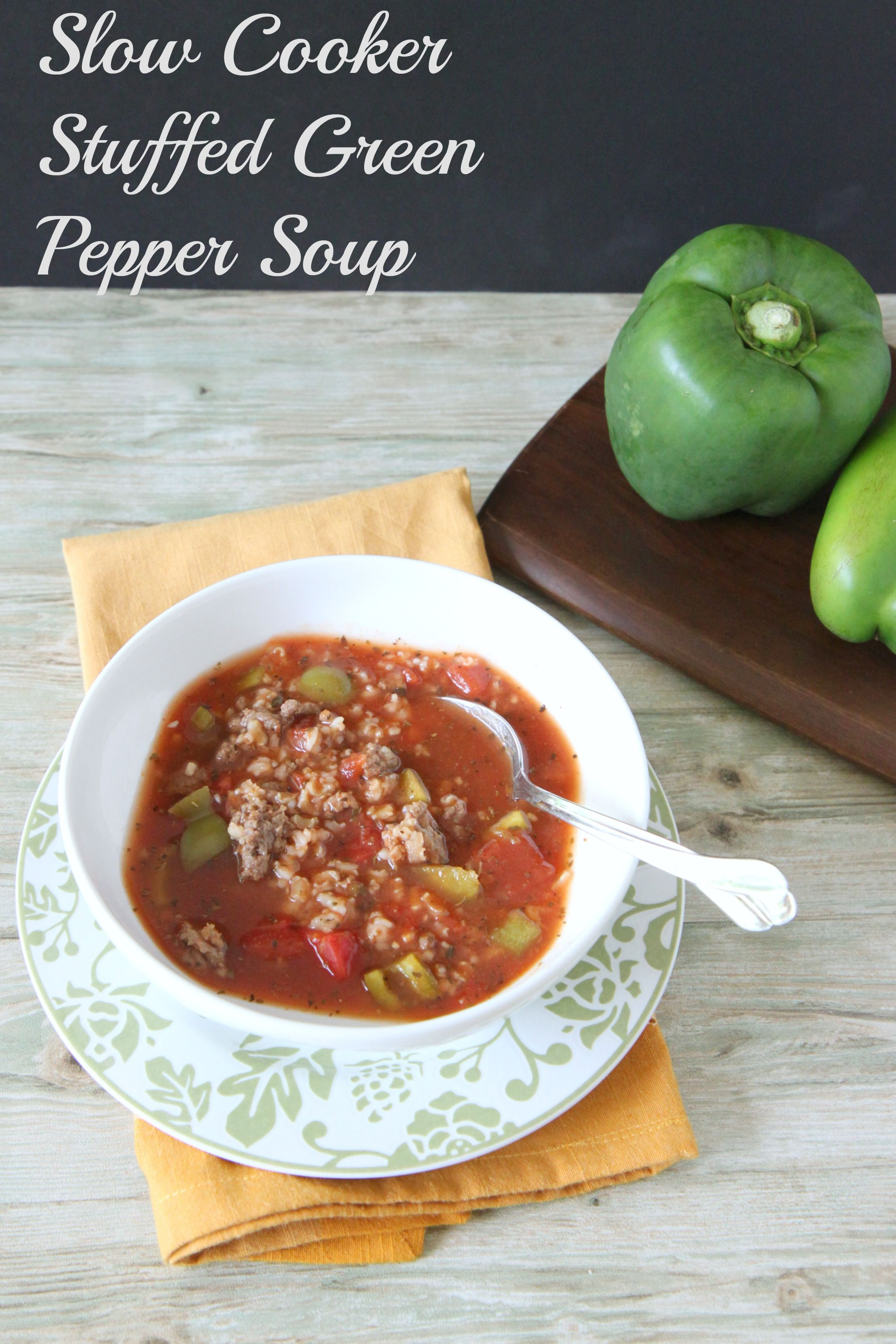 Slow Cooker Stuffed Green Pepper Soup With Images Stuffed Pepper Soup Green Pepper Soup