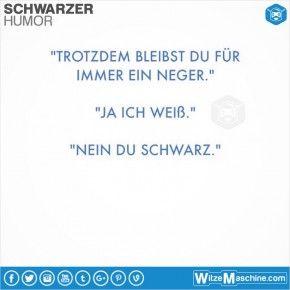 Schwarzer Humor Witze Sprüche 92 Neger Witze whow