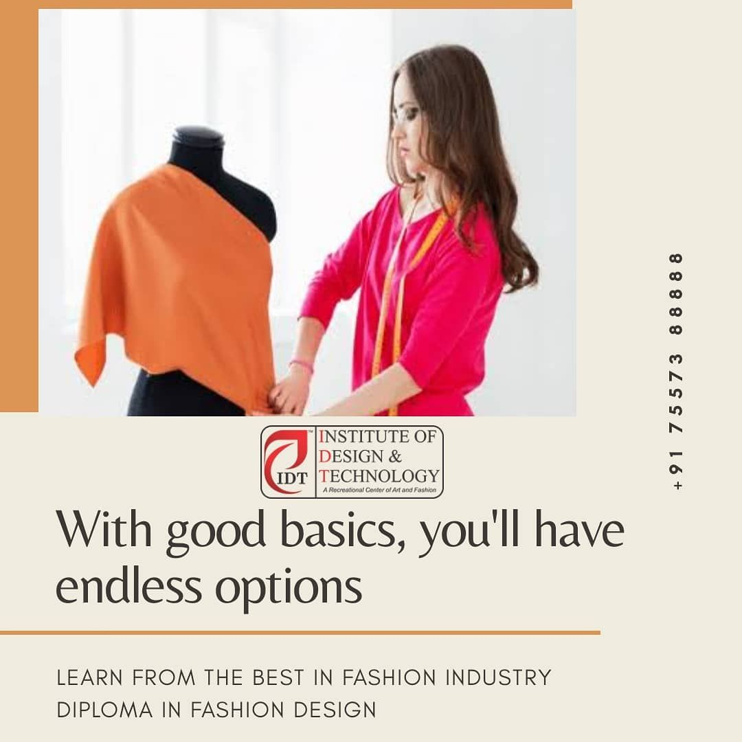 Diploma Recognized By Govt Of India Nsdc Idt Also Gives Its Fashion Design Students An Opportunity To Learn I With Images Design Student Design Skills Fashion Institute