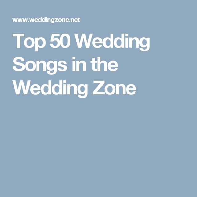 Top 50 Wedding Songs In The Wedding Zone