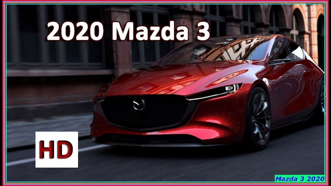 Xe Mazda 3 2020 Engine Tokyo Motor Show Mazda 3 Hatchback Mazda