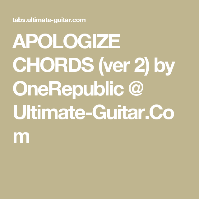 Apologize Chords Ver 2 By Onerepublic Ultimate Guitar