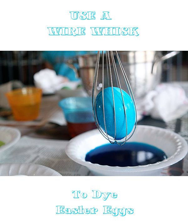 Use A Wire Whisk To Dye Easter Eggs | EASTER * RECIPES | Pinterest ...