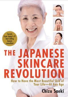 The Japanese Skincare Revolution by Chizu Saeki: 9