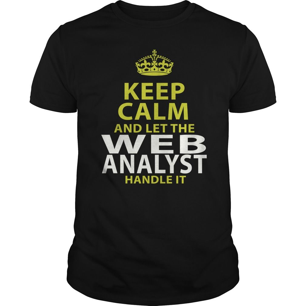 WEB ANALYST Keep Calm And Let Me Handle It T-Shirts, Hoodies. CHECK PRICE ==►…