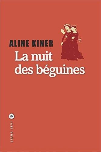 Aline Kiner La Nuit Des Beguines En 1310 La Serenite Du Beguinage Est Troublee Par L Execution En Place De Greve De Ma Idee Lecture Livre Listes De Lecture