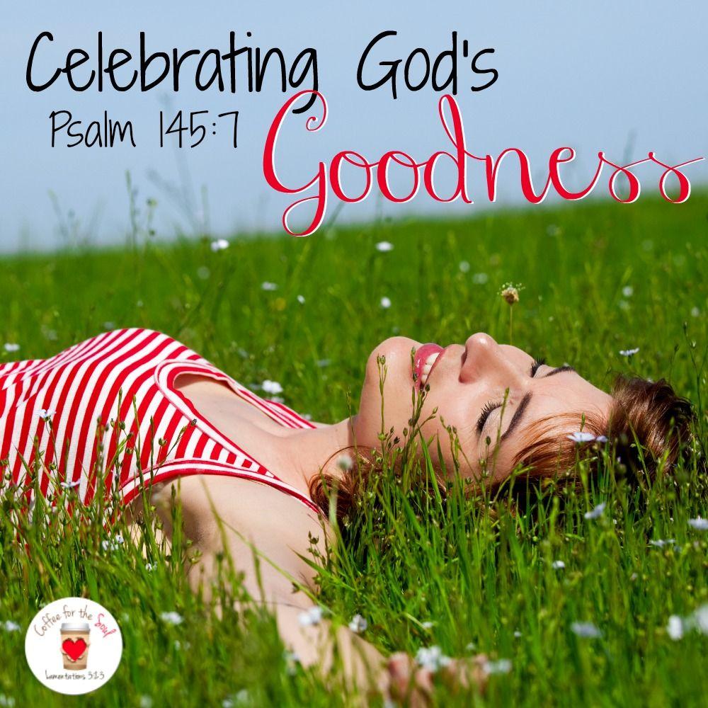 Celebrating the Goodness of God!