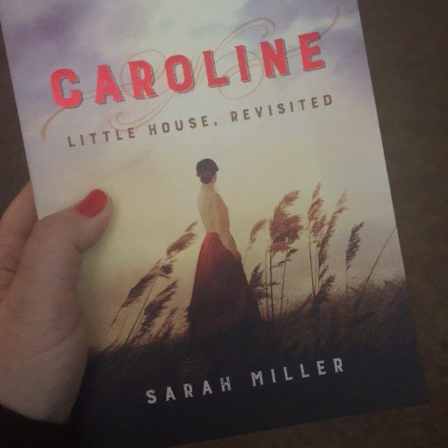 Caroline Little House Revisited By Sarah Miller Review Sarah