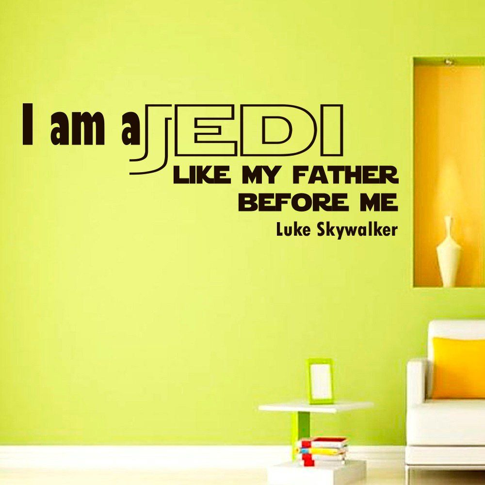 Wall Decals Star Wars Quote I am a Jedi Like My Father Quotes ...