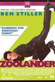 Zoolander: bc its a really really really ridiculously good movie.