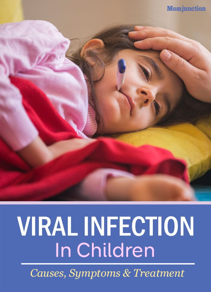 Heres What We Know About Causes Of >> Viral Infection In Children Causes Symptoms And Remedies For
