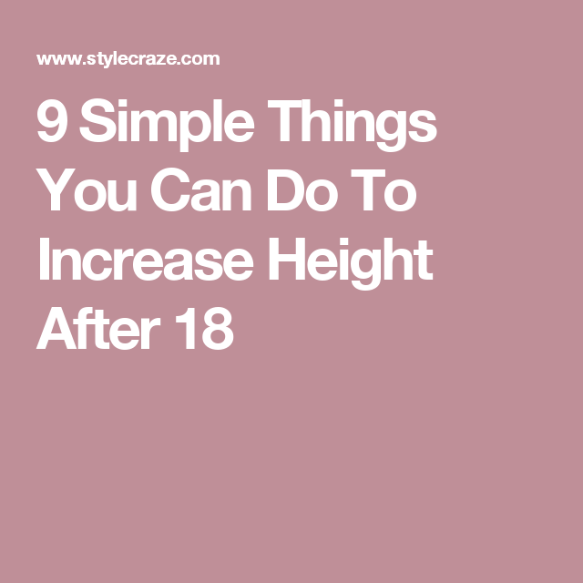 9 Simple Things You Can Do To Increase Height After 18