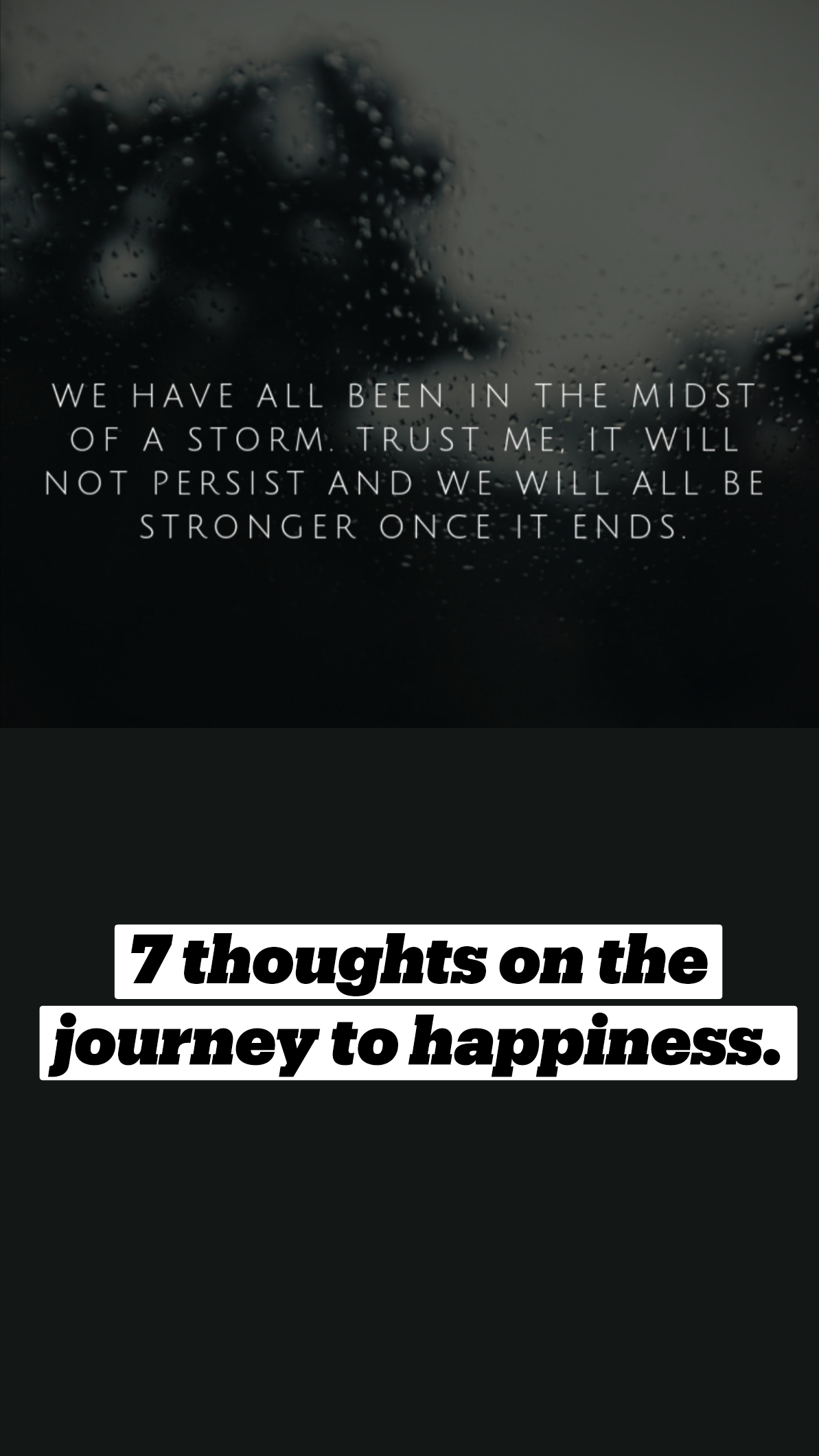 7 thoughts on the journey to happiness.