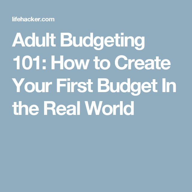 Adult Budgeting 101: How To Create Your First Budget In