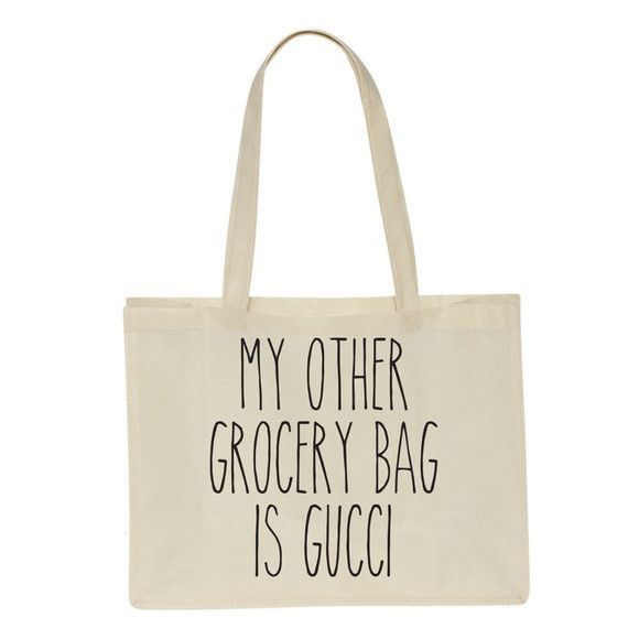 My Other Grocery Bag Is Gucci