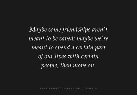 This Hurts Losing Friends That You Thought Would Be There Forever The Ones That You Were Quotes About Moving On From Friends Friendship Quotes Words Quotes