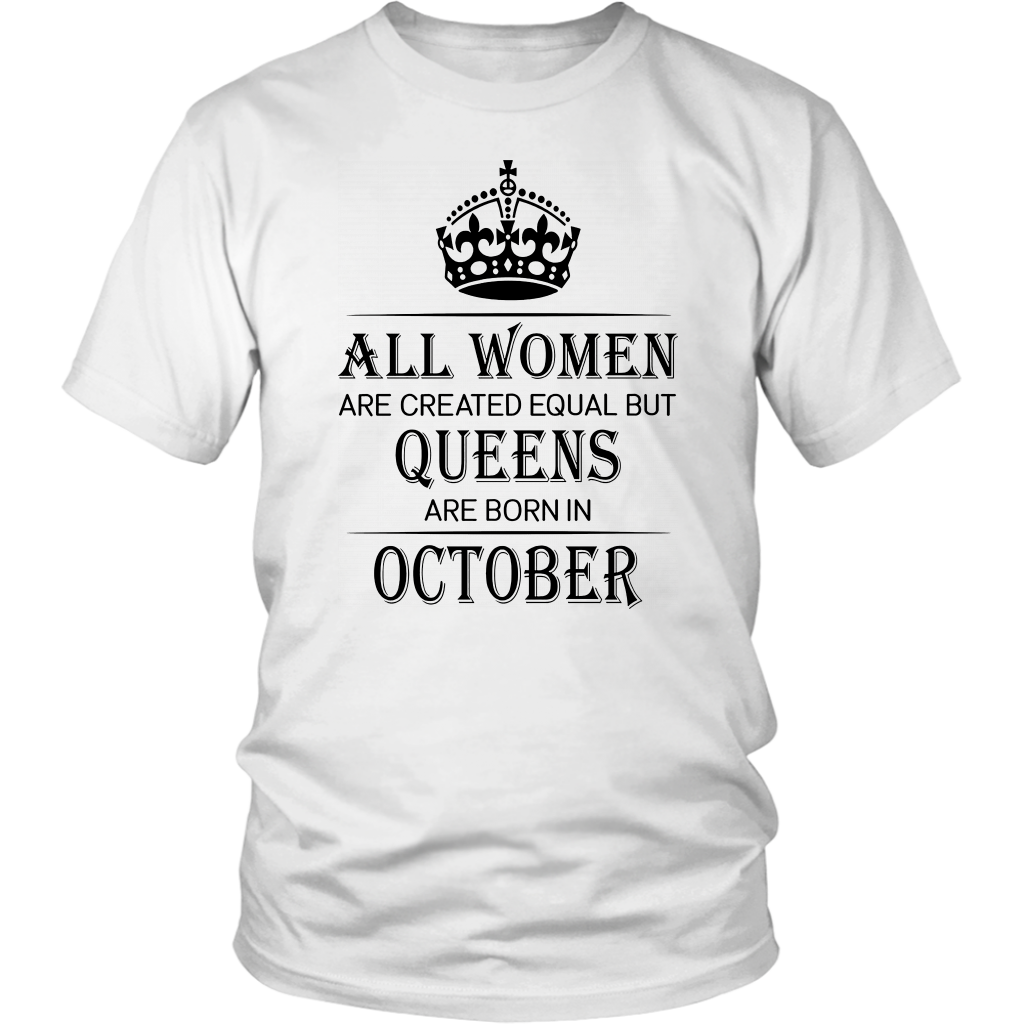 8f86c60f8 Pro All Women Are Created Equal But Queens Are Born in October | All ...