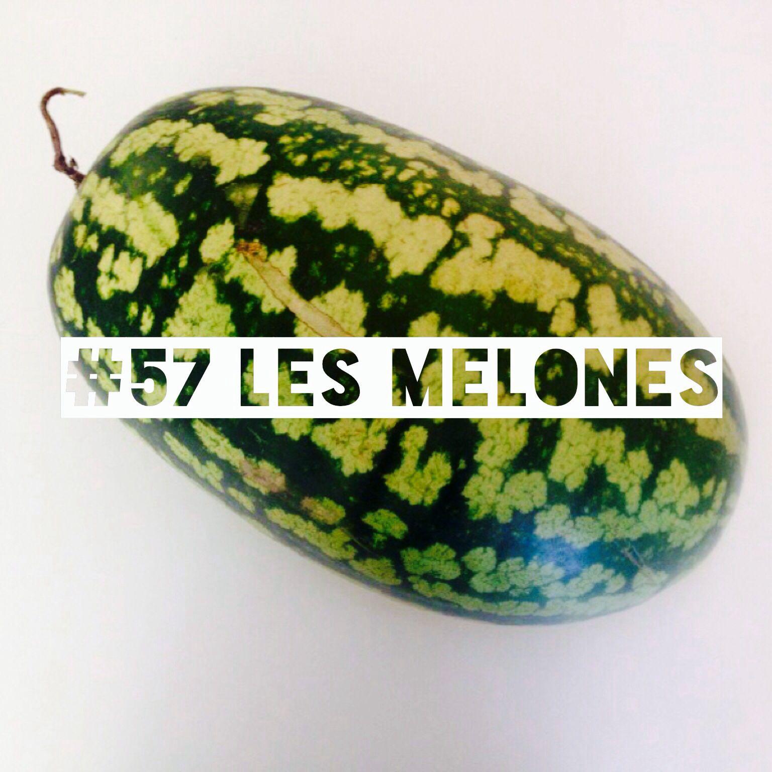 #57 les melones