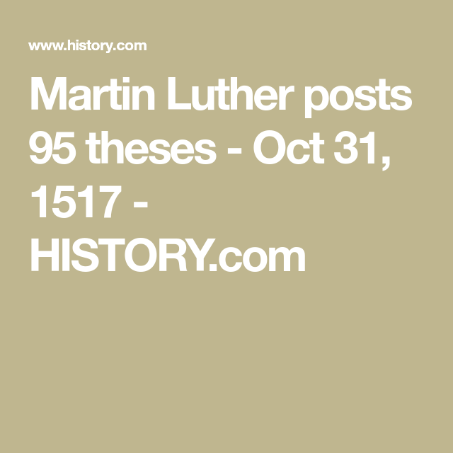 Martin Luther Posts 95 Theses Oct 31 1517 History History