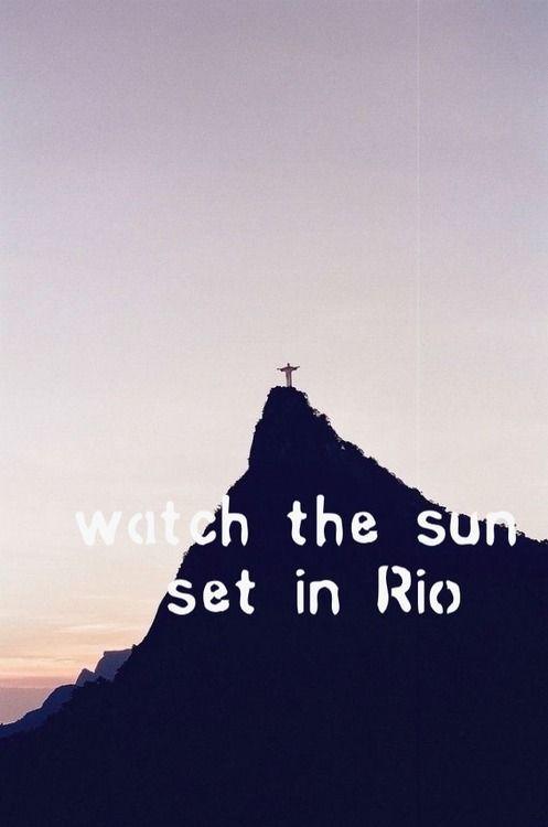 Watch the sun set in Rio