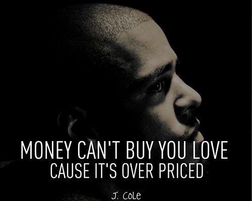 Rap Quotes About Money j cole, short, quotes, sayings, rapper, cute, money, love | Rapper  Rap Quotes About Money