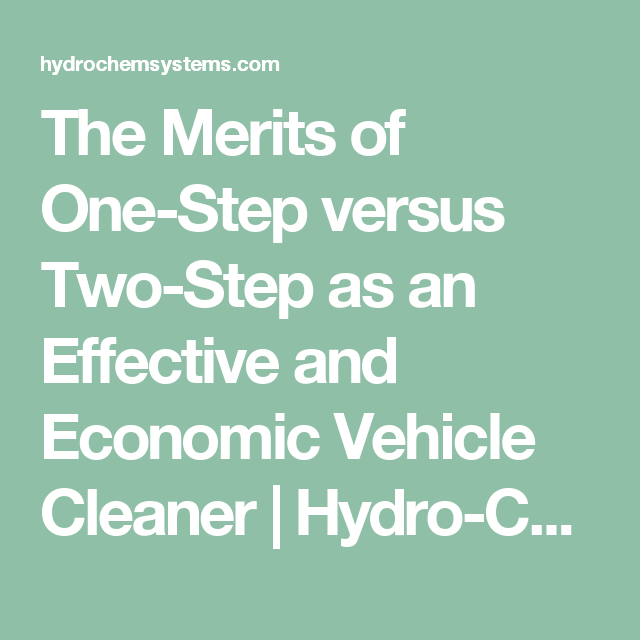 The Merits of One-Step versus Two-Step as an Effective and Economic Vehicle Cleaner | Hydro-Chem Systems