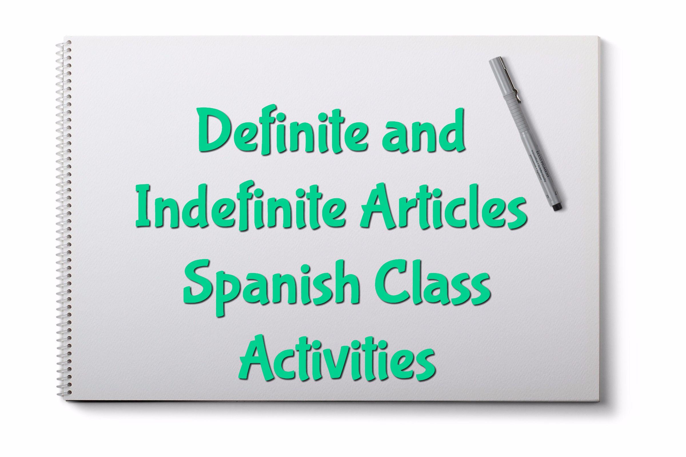 Definite And Indefinite Articles Spanish Class Activities Definite And Indefinite Articles Class Activities Articles Activities