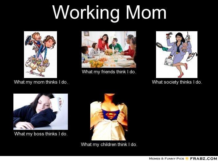 df345babbaa0dbdb5a844414ea4c97b3 working mom meme for moms pinterest working mom meme, mom meme