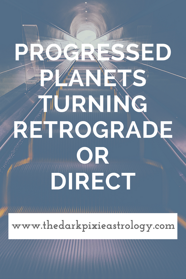 Progressed planets turning retrograde or direct the dark pixie progressed planets turning retrograde or direct the dark pixie astrology http geenschuldenfo Image collections