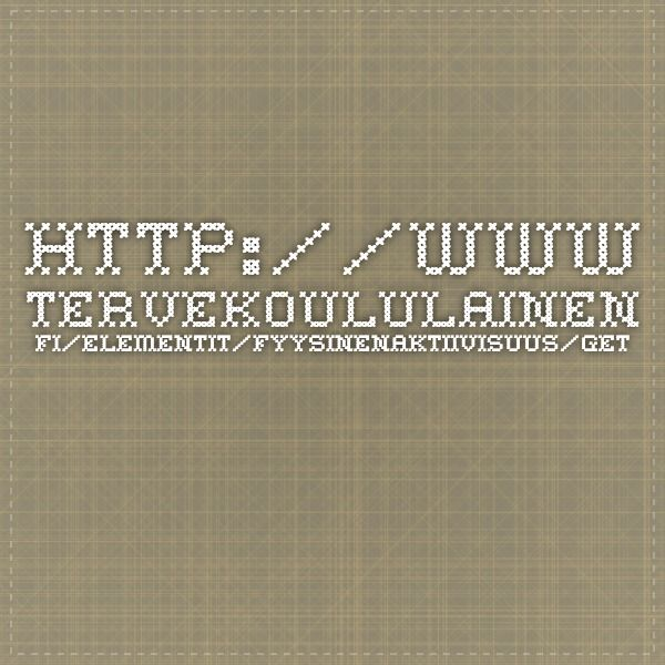 http://www.tervekoululainen.fi/elementit/fyysinenaktiivisuus/getfile.php?file=620