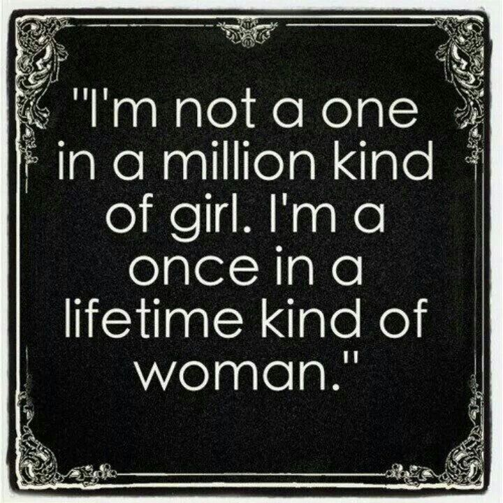 Once in a lifetime kind of woman