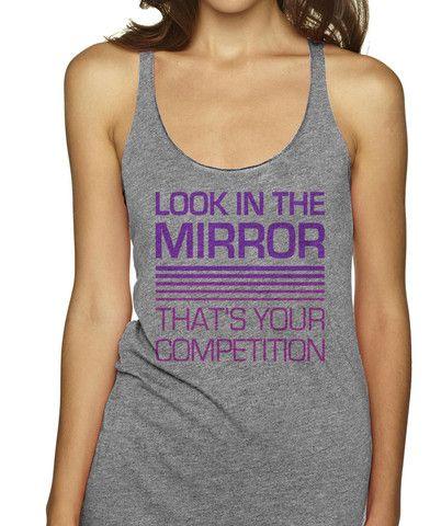Look In The Mirror That's Your Competition Racerbacks