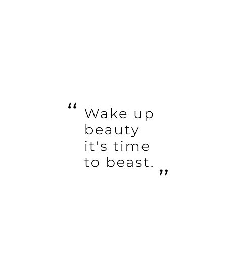 Workout quote, Gym slogan, Fitness gift, wake up beauty it's time to beast Poster by brunohurt