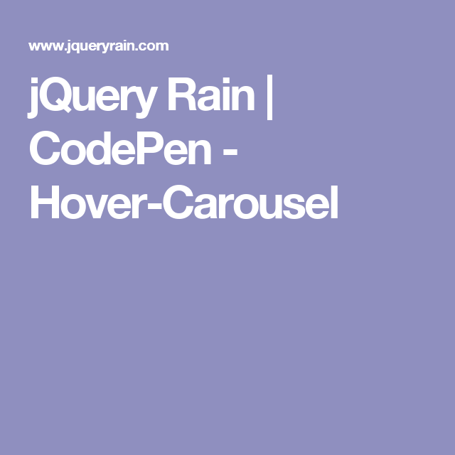 jQuery Rain | CodePen - Hover-Carousel | programming work | Web